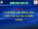 Bài giảng GDCD 10 bài 5: Cách thức vận động phát triển của sự vật hiện tượng