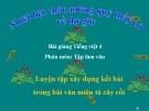 Bài giảng TLV: Luyện tập dựng kết bài trong văn tả cây - Tiếng việt 4 - GV.N.Hoài Thanh