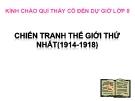 Bài giảng Lịch sử 8 bài 13:  Chiến tranh thế giới thứ nhất (1914 - 1918)