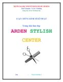 Tiểu luận: Luận chứng kinh tế kĩ thuật - Trung tâm làm đẹp ARDEN STYLISH CENTER