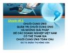 Bài giảng Chuỗi cung ứng quản trị chuỗi cung ứng và những giải pháp để các doanh nghiệp Việt Nam có thể tham gia chuỗi cung ứng toàn cầu - GS.TS. Đoàn Thị Hồng Vân