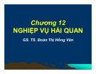 Bài giảng Quản trị xuất nhập khẩu: Chương 12 - GS.TS. Đoàn Thị Hồng Vân