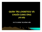 Bài giảng Quản trị Logistics và chuỗi cung ứng - GS.TS. Đoàn Thị Hồng Vân