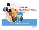 Bài giảng Quản trị xuất nhập khẩu: Chương mở đầu - GS.TS. Đoàn Thị Hồng Vân