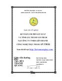Luận văn tốt nghiệp: Kế toán chi phí sản xuất và tính giá thành sản phẩm tại công ty TNHH liên doanh công nghệ thực phẩm An Thái
