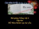 Slide bài Tập đọc: Dế Mèn bênh vực kẻ yếu - Tiếng việt 4 - GV.Lâm Ngọc Hoa