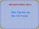 Slide bài Tập làm văn: Cốt truyện - Tiếng việt 4 - GV.Lâm Ngọc Hoa