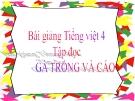 Slide bài Tập đọc: Gà trống và Cáo - Tiếng việt 4 - GV.Lâm Ngọc Hoa
