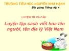 Slide bài Luyện từ và câu: Cách viết tên người, tên địa lí Việt Nam - Tiếng việt 4 - GV.Lâm Ngọc Hoa