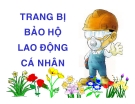 Bài giảng Trang bị bảo hộ lao động cá nhân