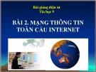 Bài giảng Tin học 9 bài 2: Mạng thông tin toàn cầu Internet