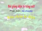 Slide bài Kể chuyện: Bàn chân kì diệu - Tiếng việt 4 - GV.Lâm Ngọc Hoa