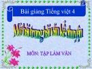 Slide bài Tập làm văn: Mở bài trong văn kể chuyện - Tiếng việt 4 - GV.Lâm Ngọc Hoa