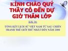 Bài giảng Lịch sử 9 bài 34: Tổng kết lịch sử Việt Nam từ sau chiến tranh thế giới thứ nhất đến năm 2000