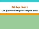 Bài giảng thực hành 1: Làm quen với chương trình bảng tính Excel - Tin lớp 7