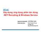 Tiểu luận: Xây dựng ứng dụng phân tán dùng .NET Remoting & Windows Service