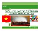 Thuyết trình: Chiến lược hợp tác thương mại của Việt Nam – Mỹ Latinh