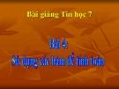 Bài giảng Tin học 7 bài 4: Sử dụng các hàm để tính toán