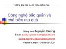Bài giảng Công nghệ bảo quản và chế biến rau quả: Chương 3 - Nguyễn Quang
