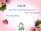 Bài giảng bài Học hát: Em yêu trường em (tt) - Âm nhạc 3 - GV:Hoàng Dung