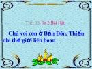 Bài giảng tiết Ôn hát: Chú voi con ở bản đôn - Âm nhạc 4 - GV:Hoàng Dung
