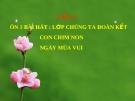 Bài giảng bài Ôn hát: Lớp chúng ta đoàn kết. Con chim non - Âm nhạc 3 - GV:Hoàng Dung