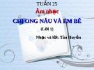 Bài giảng bài Học hát: Chị em nâu và em bé - Âm nhạc 3 - GV:Hoàng Dung