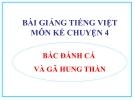 Slide bài Kể chuyện: Bác đánh cá và gã hung thần - Tiếng việt 4 - GV.Lâm Ngọc Hoa