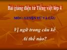 Slide bài Luyện từ và câu: Vị ngữ trong câu kể Ai thế nào - Tiếng việt 4 - GV.Lâm Ngọc Hoa