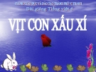Slide bài Kể chuyện: Con vịt xấu xí - Tiếng việt 4 - GV.Lâm Ngọc Hoa