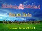 Bài giảng Tiếng Việt 4 tuần 23 bài: Tập đọc Khúc hát ru những em bé lớn trên lưng mẹ