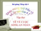 Slide bài Tập đọc: Vẽ về cuộc sống an toàn - Tiếng việt 4 - GV.Lâm Ngọc Hoa