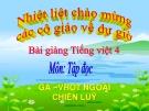 Slide bài Tập đọc: Ga-vrốt ngoài chiến lũy - Tiếng việt 4 - GV.Lâm Ngọc Hoa