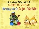 Slide bài LTVC: Mở rộng vốn từ: Du lịch - Thám hiểm - Tiếng việt 4 - GV.Lâm Ngọc Hoa