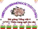Slide bài Luyện từ và câu: Thêm trạng ngữ cho câu - Tiếng việt 4 - GV.Lâm Ngọc Hoa
