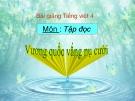 Slide bài Tập đọc: Vương quốc vắng nụ cười - Tiếng việt 4 - GV.Lâm Ngọc Hoa