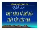 Bài giảng Địa lý 8 bài 35: Thực hành về khí hậu, thủy văn Việt Nam