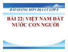 Bài giảng Địa lý 8 bài 23: Vị trí, giới hạn, hình dạng lãnh thổ Việt Nam