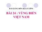 Bài giảng Địa lý 8 bài 24: Vùng biển Việt Nam