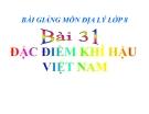 Bài giảng Địa lý 8 bài 31: Đặc điểm khí hậu Việt Nam