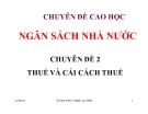 Chuyên đề Thuế và cải cách thuế  - TS. Nguyễn Thanh Dương