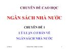 Chuyên đề Cao học Lý luận cơ bản về ngân sách nhà nước - TS. Nguyễn Thanh Dương