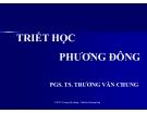 Bài giảng Triết học Phương Đông - PGS. TS Trương Văn Chung