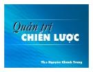 Bài giảng Quản trị chiến lược: Chương 4 - ThS. Nguyễn Khánh Trung