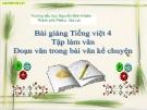 Bài Tập làm văn: Đoạn văn trong bài văn kể chuyện - Bài giảng điện tử Tiếng việt 4 - GV.N.Phương Hà