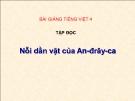 Bài Tập đọc: Nỗi dằn vặt của An-đrây-ca - Bài giảng điện tử Tiếng việt 4 - GV.N.Phương Hà