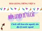Bài LTVC: Cách viết tên người, tên địa lí  - Bài giảng điện tử Tiếng việt 4 - GV.N.Phương Hà