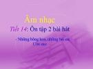 Bài giảng Ôn hát: Những bông hoa những bài ca. Ước mơ - Âm nhạc 5 - GV:Hoàng Dung
