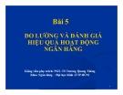 Bài giảng Quản trị ngân hàng: Bài 5 - PGS. TS Trương Quang Thông