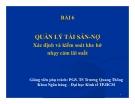 Bài giảng Quản trị ngân hàng: Bài 6 - PGS. TS Trương Quang Thông